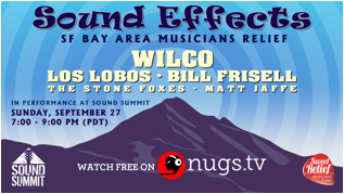 Sound Summit to Stream 2016 Concert Performances fromWilco, Los Lobos, Bill Frisell, and more to support SF Bay Area Musician's Relief Fund on Sunday, September 27